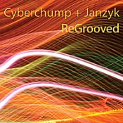 Cyberchump & Janzyk, ReGrooved
